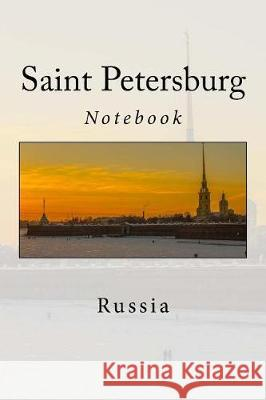Saint Petersburg: Russia - Notebook Wild Pages Press 9781976192678