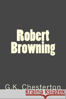 Robert Browning G. K. Chesterton 9781976214615