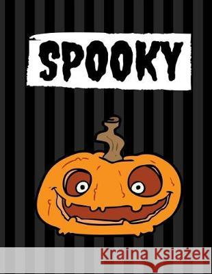 Spooky: 100 Pages Ruled, Black, Halloween Notebook, Journal, Diary (Large, 8.5 X 11) Star Power Publishing 9781976301476