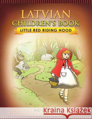 Latvian Children's Book: Little Red Riding Hood Wai Cheung 9781976371837