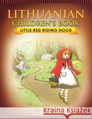 Lithuanian Children's Book: Little Red Riding Hood Wai Cheung 9781976371912