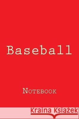 Baseball: Notebook Wild Pages Press 9781976476426