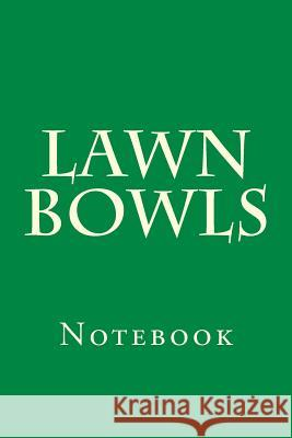 Lawn Bowls: Notebook Wild Pages Press 9781976499920