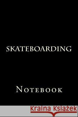 Skateboarding: Notebook Wild Pages Press 9781976551611