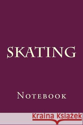 Skating: Notebook Wild Pages Press 9781976554995