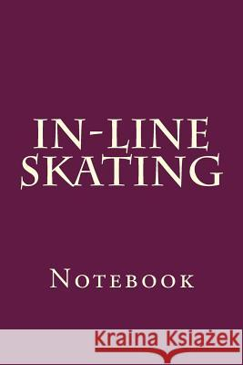 In-Line Skating: Notebook Wild Pages Press 9781976590603