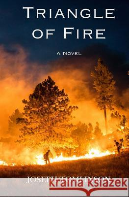 Triangle of Fire Joseph C. Tomlinson 9781976828966