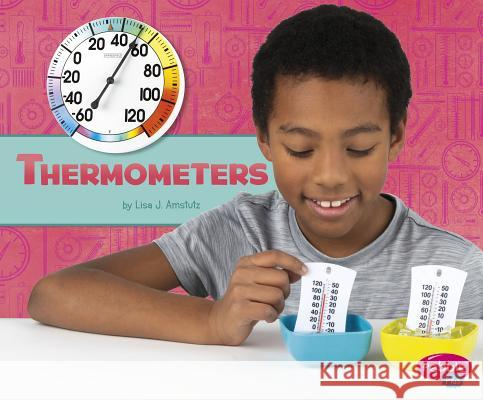 Thermometers Lisa J. Amstutz 9781977100597