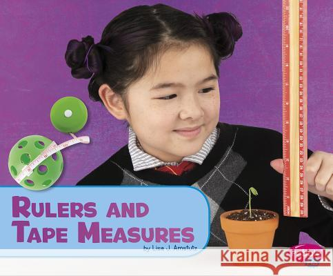 Rulers and Tape Measures Lisa J. Amstutz 9781977100627