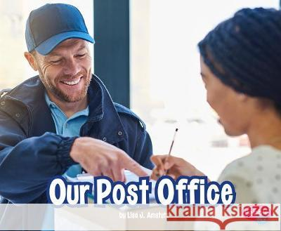 Our Post Office Mary Meinking Mari C. Schuh 9781977117717
