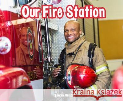 Our Fire Station Mary Meinking Mari C. Schuh 9781977117847