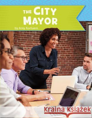 The City Mayor Amy Kortuem 9781977118196