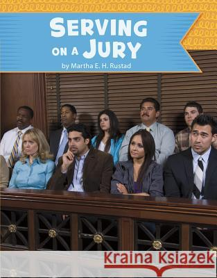 Serving on a Jury Martha Elizabeth Hillman Rustad 9781977118226