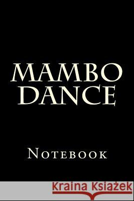 Mambo Dance: Notebook Wild Pages Press 9781977555236