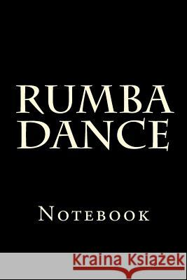 Rumba Dance: Notebook Wild Pages Press 9781977555311