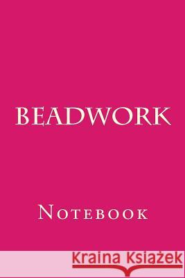 Beadwork: Notebook Wild Pages Press 9781977626523