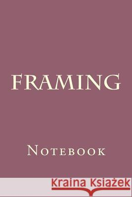 Framing: Notebook Wild Pages Press 9781977651211