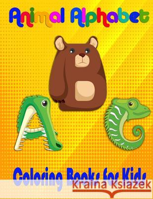Animal Alphabet Coloring Books For Kids: ABC Basic Concepts Toddler, Early Learning Vocabulary Christin Beeni 9781977696380