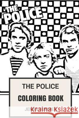 The Police Coloring Book: Epic Rock-Punk and Jazz Reggae Band Sting and New Wave Music Inspired Adult Coloring Book Jenna Summer 9781977743756