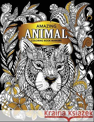 Amazing Animal: Coloring Book Markers (Premium Large Print Coloring Books for Adults) Tiny Cactus Publishing 9781977757586