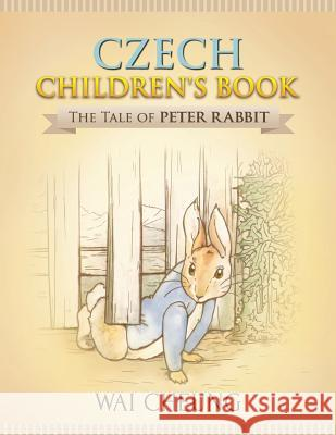 Czech Children's Book: The Tale of Peter Rabbit Wai Cheung 9781977794161