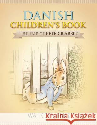 Danish Children's Book: The Tale of Peter Rabbit Wai Cheung 9781977794246