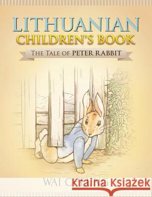Lithuanian Children's Book: The Tale of Peter Rabbit Wai Cheung 9781977795458
