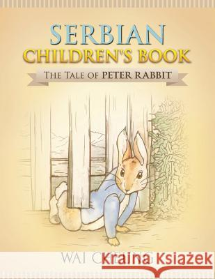 Serbian Children's Book: The Tale of Peter Rabbit Wai Cheung 9781977795960