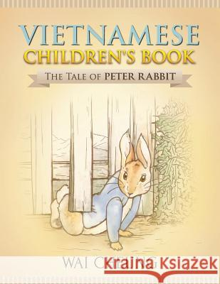 Vietnamese Children's Book: The Tale of Peter Rabbit Wai Cheung 9781977797001