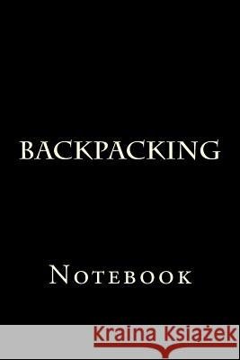 Backpacking: Notebook Wild Pages Press 9781977801487