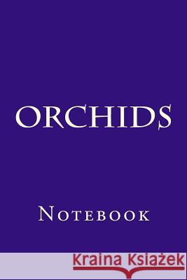 Orchids: Notebook Wild Pages Press 9781977820167
