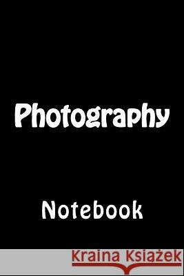 Photography: Notebook Wild Pages Press 9781977891280