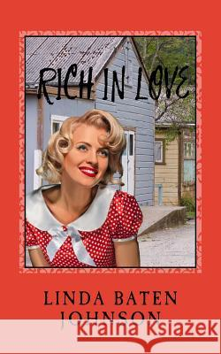 Rich in Love Linda Baten Johnson 9781977901477