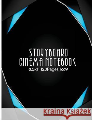 Storyboard Cinema Notebook: 8.5x11 120pages 16:9: Storyboard Template, Directors Notebook, Cinema Notebooks 4 Panels with Narration Lines Standard Cinema Notebook 9781977964359