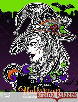 Happiness Halloween Coloring Books for Adults: Halloween Coloring Book for Adults (Pumpkin, Ghost, Witch, Skull, Bat, Mummy, Dracula and Other) Balloon Publishing 9781978036154