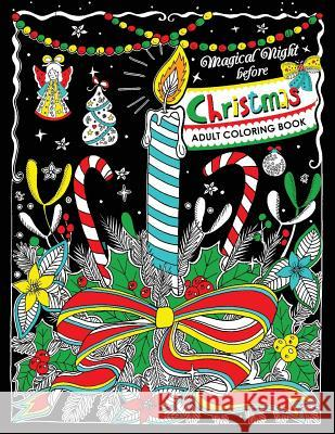 Adults Coloring Book: Magical Night Before Christmas Fun and Relaxing Designs Balloon Publishing 9781978065673