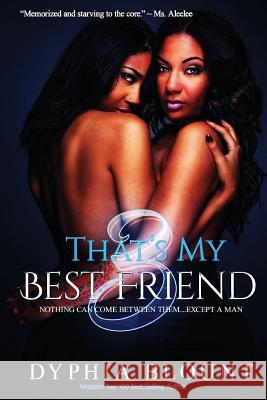 That's My Best Friend: Sexually Frustrated: (An Erotic Short Series) Dyphia Blount Gemini Phoenix 9781978103757