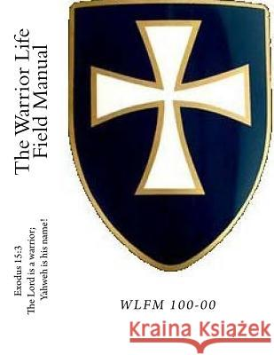 The Warrior Life Field Manual James T. Slattery 9781978222663
