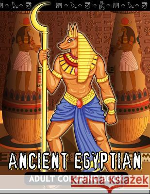 Adults Coloring Book: Ancient Egyptian Egypt Fun and Relaxing Designs Balloon Publishing 9781978235793