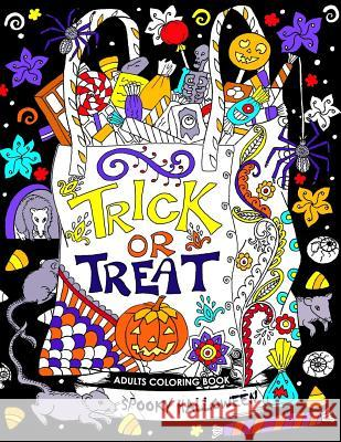 Adults Coloring Book: Spooky Halloween Fun and Relaxing Designs Balloon Publishing 9781978235816