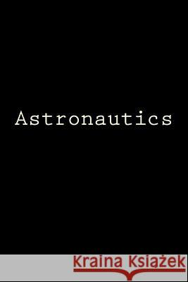 Astronautics: Notebook Wild Pages Press 9781978260177