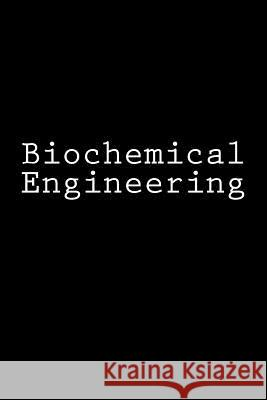 Biochemical Engineering: Notebook Wild Pages Press 9781978261136