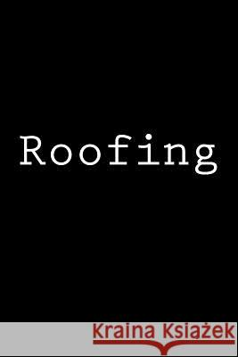 Roofing: Notebook Wild Pages Press 9781978262171
