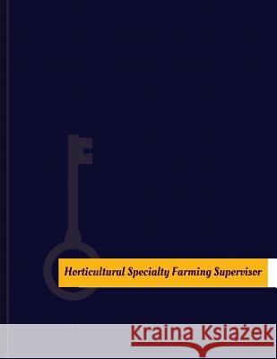 Horticultural-Specialty Farming Supervisor Work Log: Work Journal, Work Diary, Log - 131 Pages, 8.5 X 11 Inches Key Wor 9781978284043