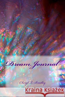 Dream Journal Cheryl L. Bradley 9781978436541