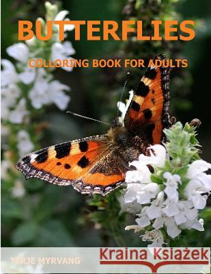 Butterflies: Coloring Book for Adults Terje Myrvang 9781978472525