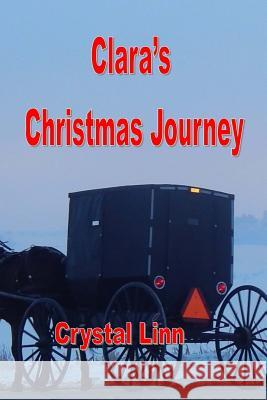 Clara's Christmas Journey Crystal Linn 9781978478589