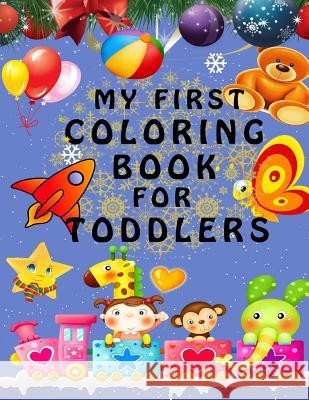 My First Coloring Book - Best present for children and kids Toly Zaychikov 9781979065283