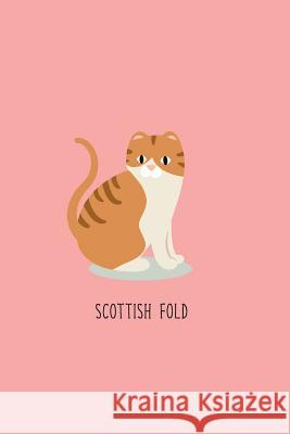 Scottish Fold: Cat Notebook 120-Page Lined Journal for Cat Lovers Nifty Notebooks Crazy Cat Lady 9781979078207
