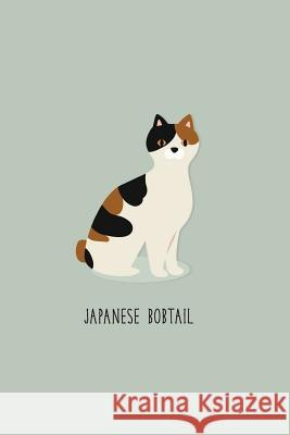 Japanese Bobtail Cat: Notebook 120-Page Lined Journal for Cat Lovers Nifty Notebooks Crazy Cat Lady 9781979078887